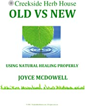 Old vs New: Using Natural Healing Properly